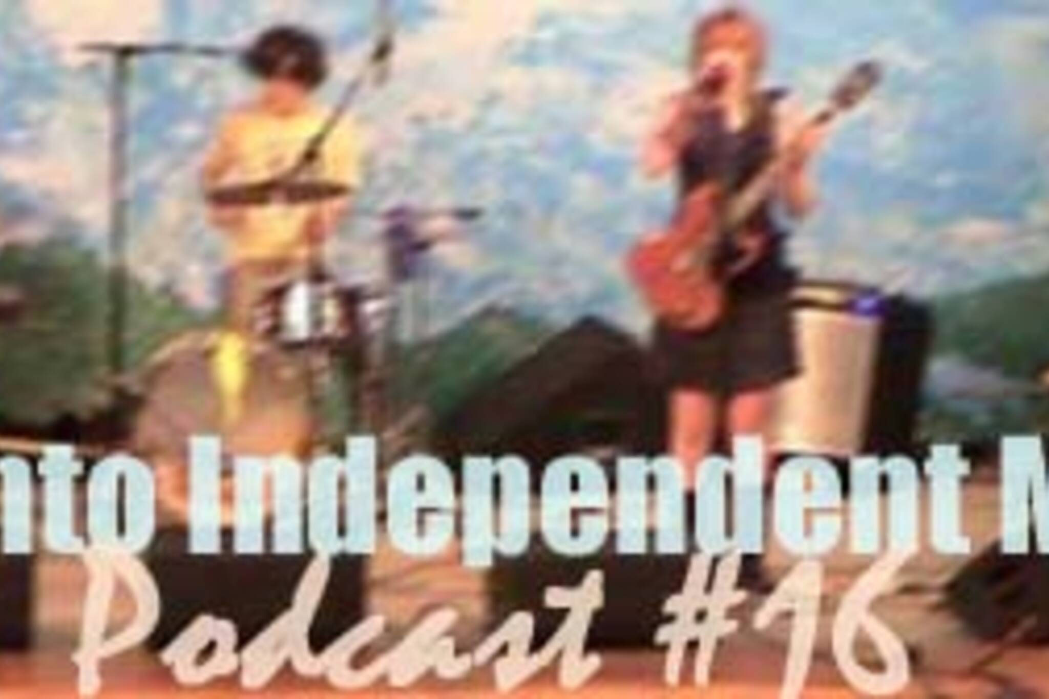 Toronto Independent Music Podcast #16