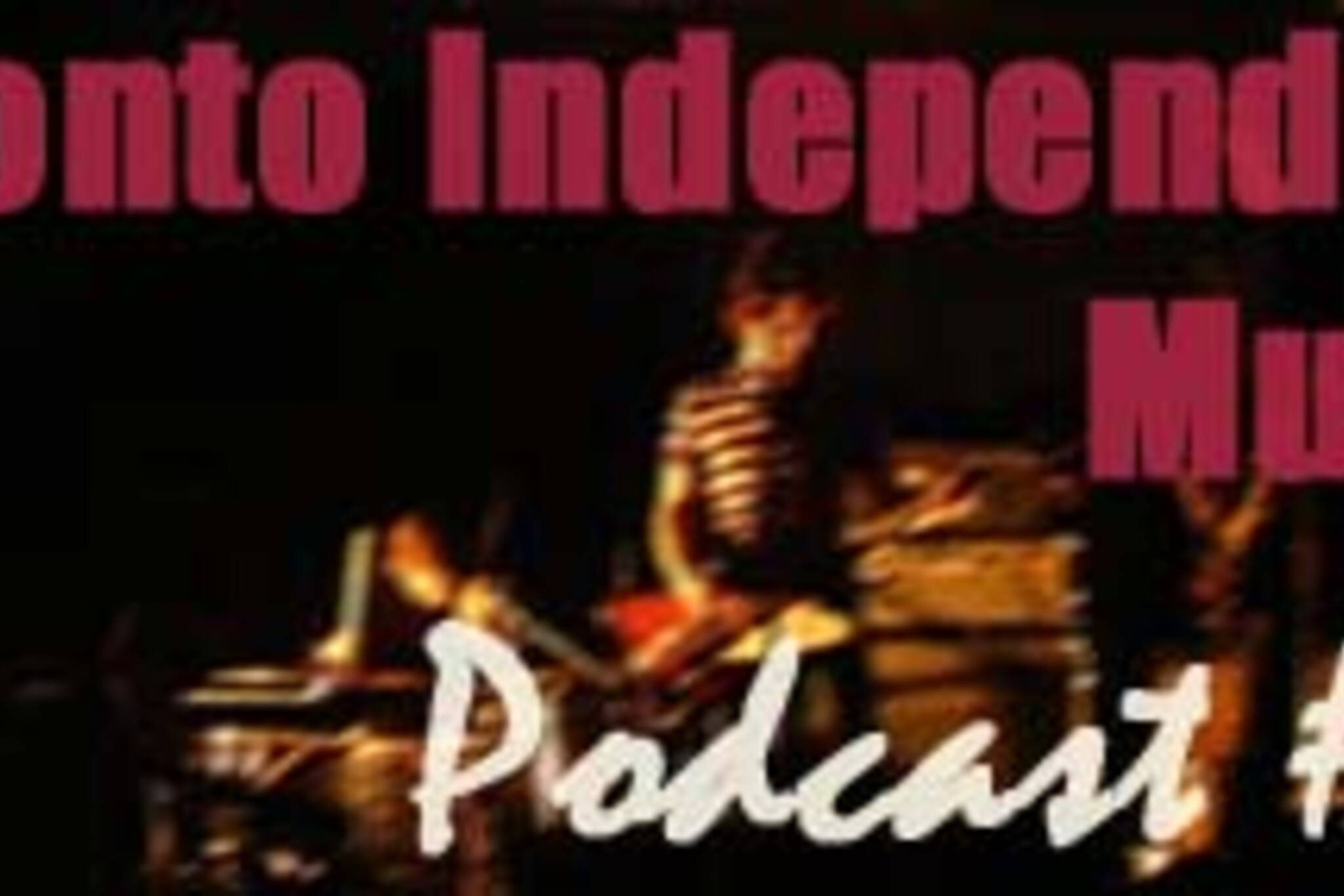 Toronto Independent Music Podcast #17