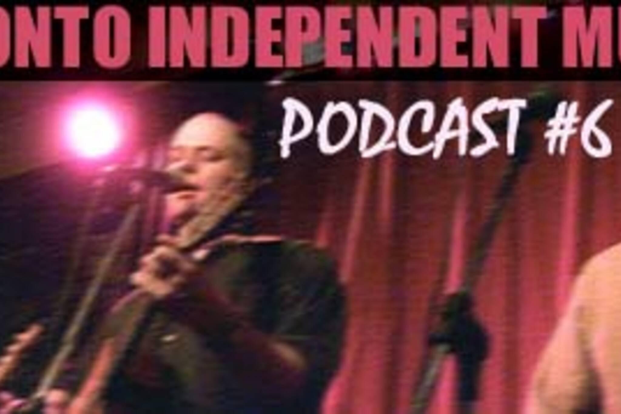 Toronto Independent Music Podcast #6
